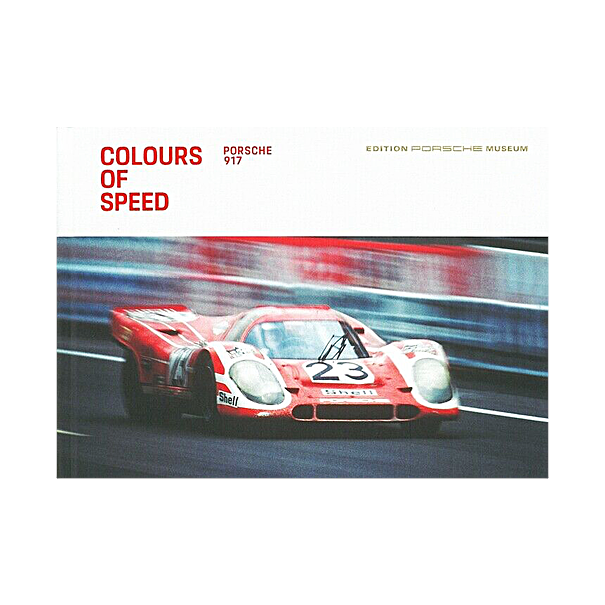 Colours Of Speed - Porsche 917, Edition Porsche Museum