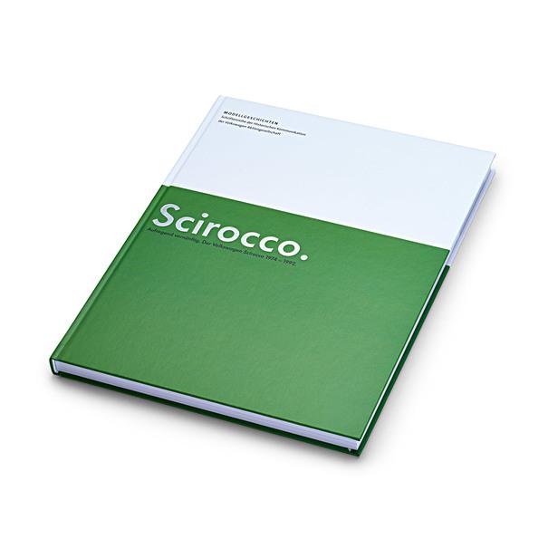 "Buch ""Scirocco - Aufregend vernünftig. Der Volkswagen Scirocco 74-92"""